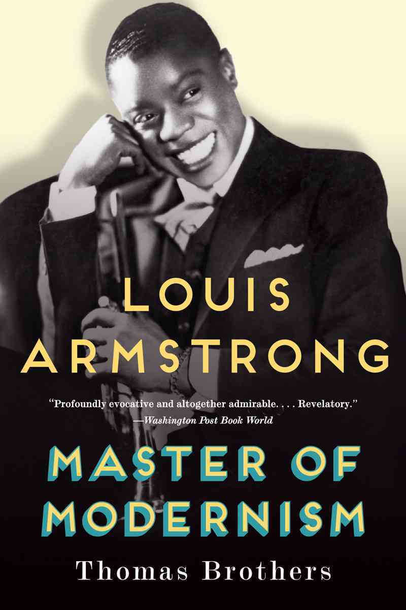 Louis Armstrong, Master of Modernism By Brothers, Thomas