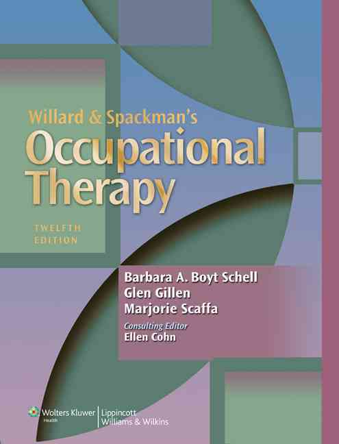 Willard and Spackman's Occupational Therapy By Schell, Barbara
